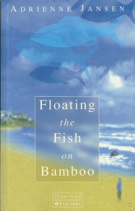 Floating the Fish on Bambooa novel