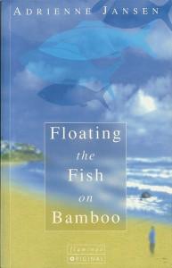 Floating the Fish on Bambooa novel